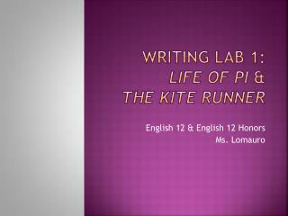 Writing lab 1: Life of pi  &  The kite runner