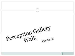 Perception Gallery Walk