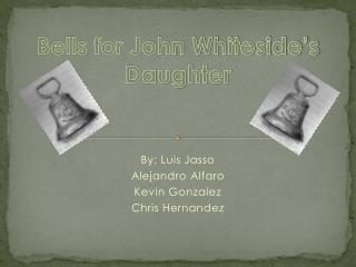 Bells for John Whiteside's Daughter