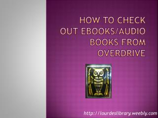 How to check out  ebooks /audio books from overdrive
