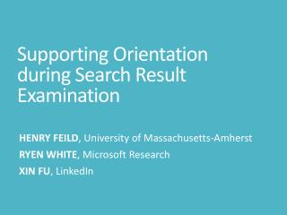 Supporting Orientation during Search Result  Examination