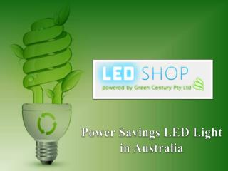 Power Savings LED Light in Australia