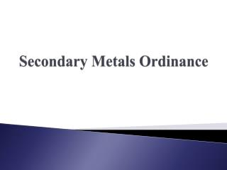 Secondary Metals Ordinance