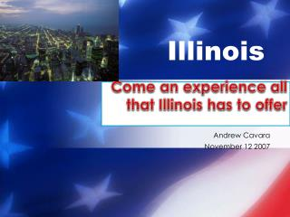 Come  an experience all that Illinois has to offer