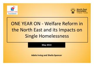 ONE  YEAR  ON  - Welfare Reform in the North East and its Impacts on Single  Homelessness