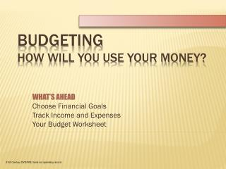 BUDGETING How Will You Use Your Money?