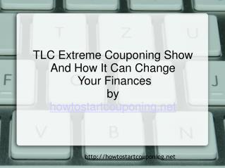 Can TLC Extreme Couponing Really Change Your Finances?