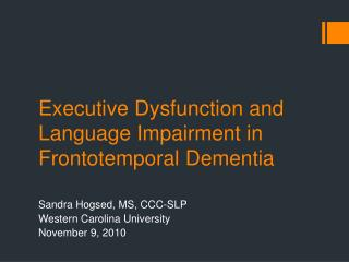 Executive Dysfunction and Language Impairment in Frontotemporal Dementia