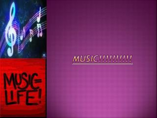 Music!!!!!!!!!!