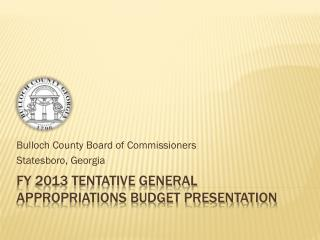 FY 2013 TENTATIVE GENERAL APPROPRIATIONS BUDGET PRESENTATION