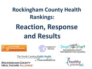 R ockingham County Health Rankings: Reaction, Response and Results