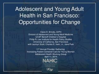 Adolescent and Young Adult Health in San Francisco:  Opportunities for  Change