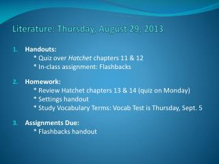 Literature:  Thurs day , August  29,  2013