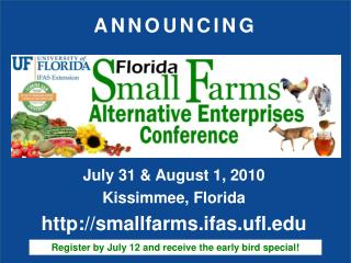 July 31 & August 1, 2010 Kissimmee, Florida http://smallfarms.ifas.ufl.edu