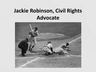 Jackie Robinson, Civil Rights Advocate