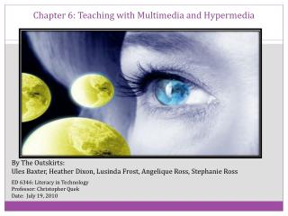 Chapter 6: Teaching with Multimedia and Hypermedia