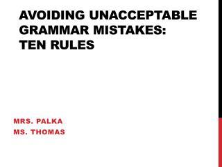 Avoiding Unacceptable Grammar Mistakes: Ten Rules