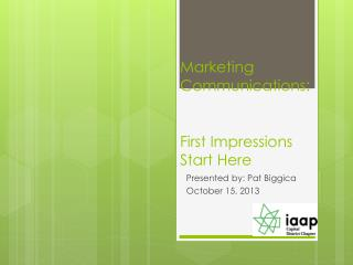 Marketing Communications : First Impressions Start Here