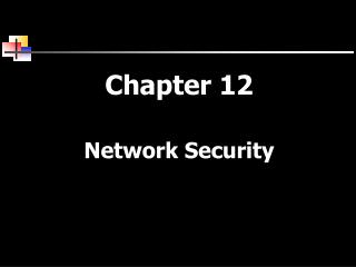 Chapter 12 Network Security