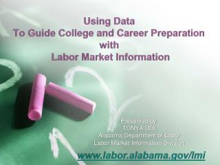 Using Data To Guide College and Career Preparation with  Labor Market Information