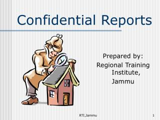 Confidential Reports