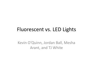 Fluorescent vs. LED Lights