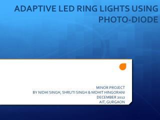 ADAPTIVE LED RING LIGHTS USING PHOTO-DIODE