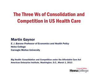 The Three Ws of Consolidation and Competition in US Health Care