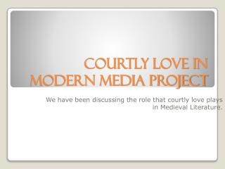 Courtly Love in Modern Media Project