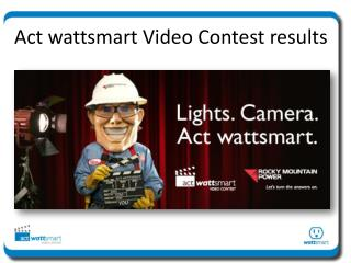 Act wattsmart Video Contest results
