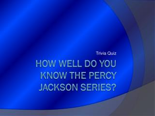 How Well Do You Know THE Percy Jackson SERIES?