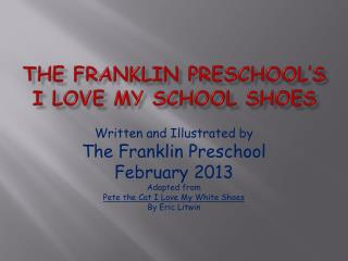 The Franklin Preschool's I Love My School Shoes