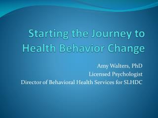 Starting the J ourney to Health B ehavior Change