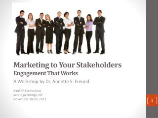 Marketing to Your  Stakeholders    Engagement  That  Works