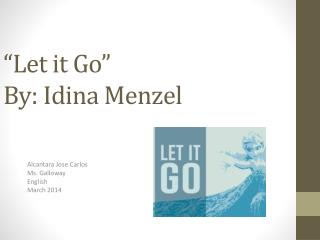 """Let it Go"" By:  Idina Menzel"