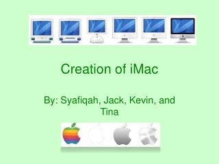 Creation of iMac