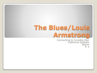 The Blues/Louis Armstrong