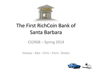 The First  RichCoin  Bank of  Santa Barbara