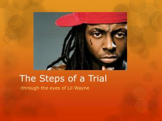 The Steps of a Trial