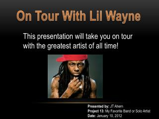 On Tour With Lil Wayne