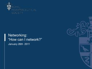 "Networking: ""How can I network?"""