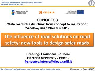 "CONGRESS "" Safe road infrastructure: from concept to realization"" Wrocław , December 4-6, 2012"