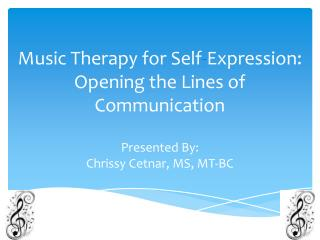 Music Therapy for Self - Expression: Opening the Lines of Communication