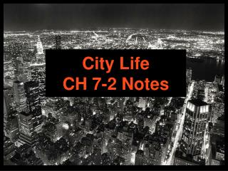 City Life CH 7-2 Notes