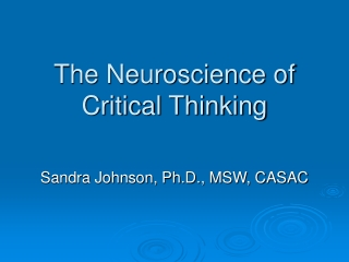 The Neuroscience of Critical Thinking