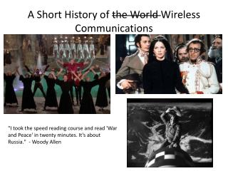 A Short History of  the World  Wireless Communications