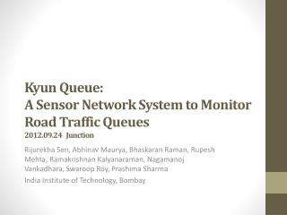 Kyun  Queue:  A Sensor Network System to Monitor Road Traffic Queues 2012.09.24   Junction