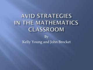 Avid Strategies In the Mathematics  Classroom
