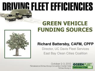Richard Battersby, CAFM, CPFP Director, UC Davis Fleet Services East Bay Clean Cities Coalition