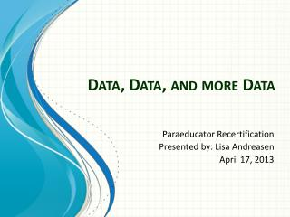 Data, Data, and more Data